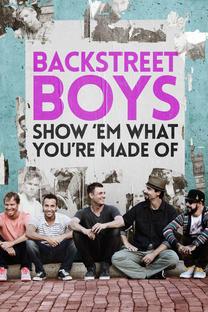 Backstreet Boys – Show Em What You're Made Of Movie Review